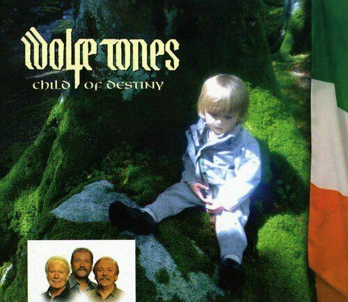 The Wolfe Tones - Child Of Destiny [CD]