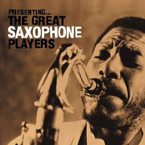 Various Artists - Presenting the Great Saxophone Pl... -