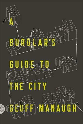 Burglar's Guide to the City, A, Geoff Manaugh, Good