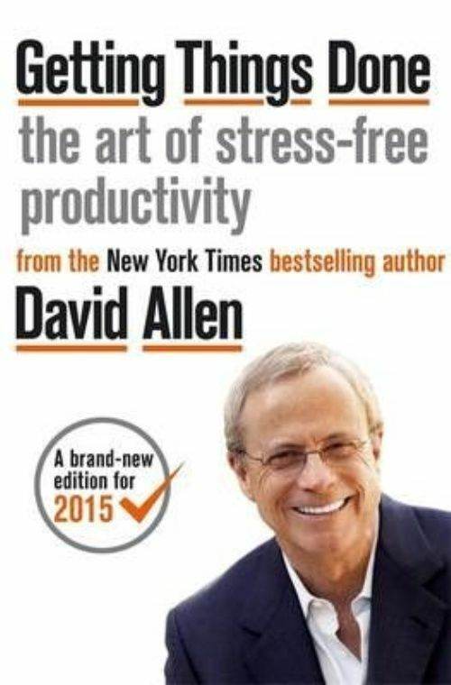 Getting Things Done: The Art of Stress-free Productivity by