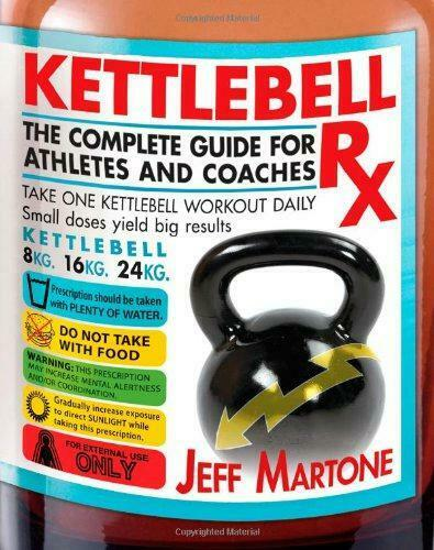 Kettlebell RX: The Complete Guide for Athletes and Coaches,