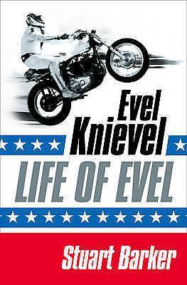 Life of Evel: Evel Knievel, Barker, Stuart, Very Good Book