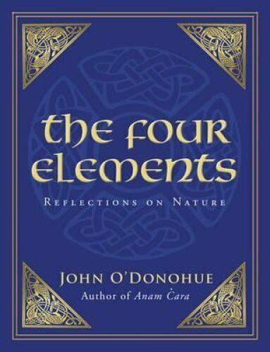The Four Elements Reflections on Nature by John O'Donohue