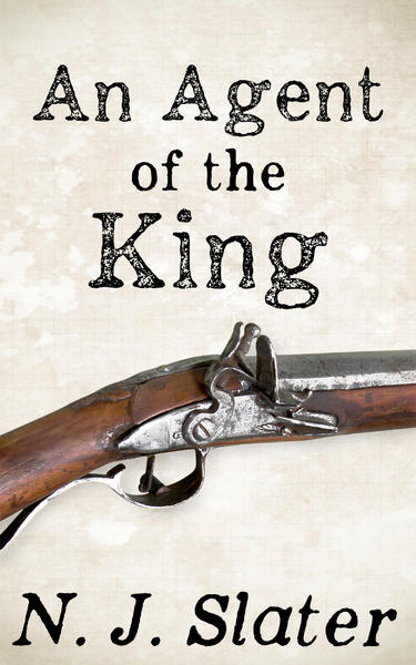 An Agent of the King a Napoleonic Wars thriller, available