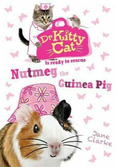 Dr Kittycat Is Ready to Rescue: Nutmeg the Guinea Pig,