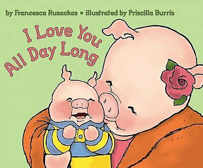 I Love You All Day Long, Paperback by Rusackas, Francesca;