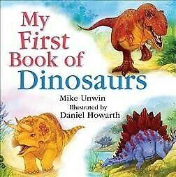 My First Book of Dinosaurs, Hardcover by Howarth, Daniel;