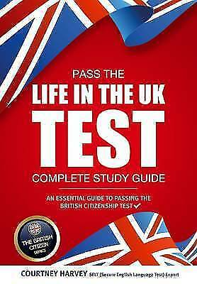 Pass the Life in the UK Test: Complete Study Guide. An