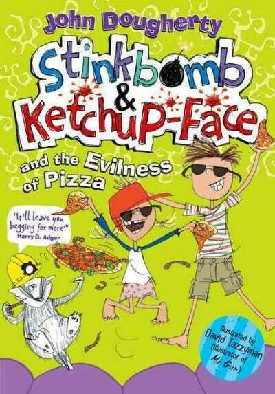 Stinkbomb & Ketchup-face and the Evilness of Pizza,