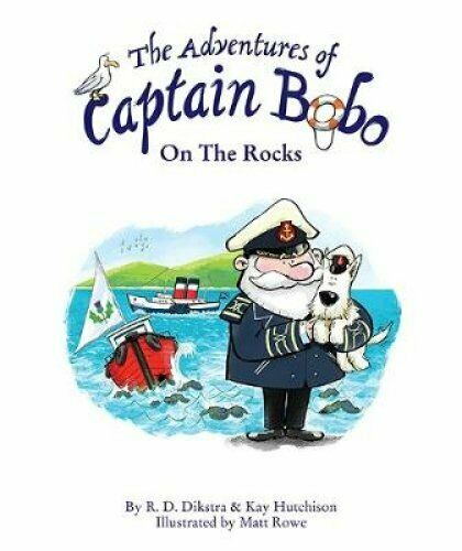 The Adventures of Captain Bobo: On the Rocks by R. D.