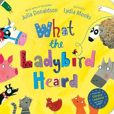 What the Ladybird Heard by Julia Donaldson (Board book,