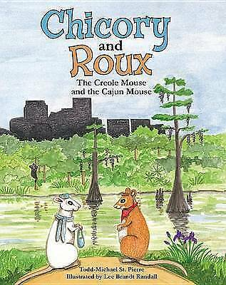 Chicory & Roux: The Creole Mouse & the Cajun Mouse by