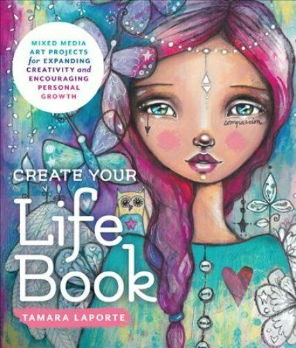 Create Your Life Book Mixed-Media Art Projects for Expanding