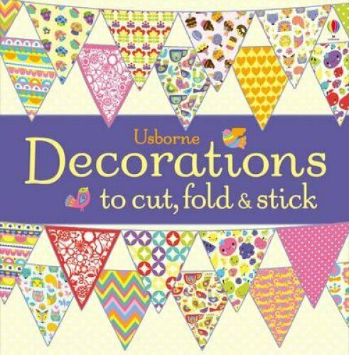 Decorations to Cut, Fold and Stick by Fiona Watt