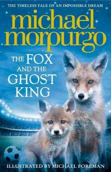Fox and the Ghost King, Hardcover by Morpurgo, Michael, ISBN