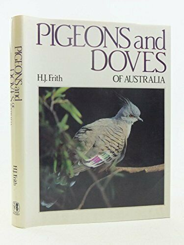 Pigeons and Doves of Australia by Frith, H.J. Hardback Book