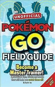Pokemon Go the Unofficial Field Guide: Tips, Tricks and