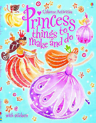 Princess Things To Make & Do (Things To Make And Do),