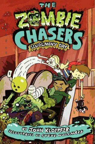 The Zombie Chasers #3: Sludgment Day by John Kloepfer