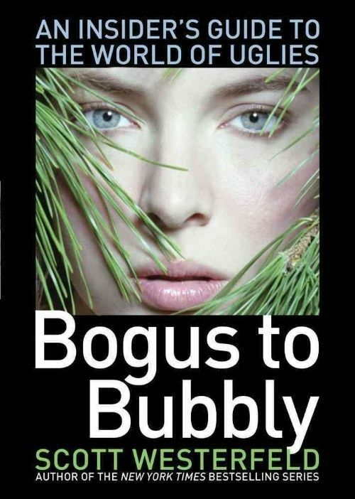 Uglies: Bogus to bubbly: an insider's guide to the world of