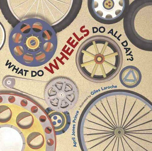What do Wheels do All Day? by Giles Laroche