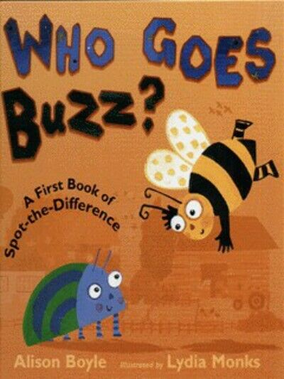 Who goes buzz?: a first book of spot-the-diffe rence by