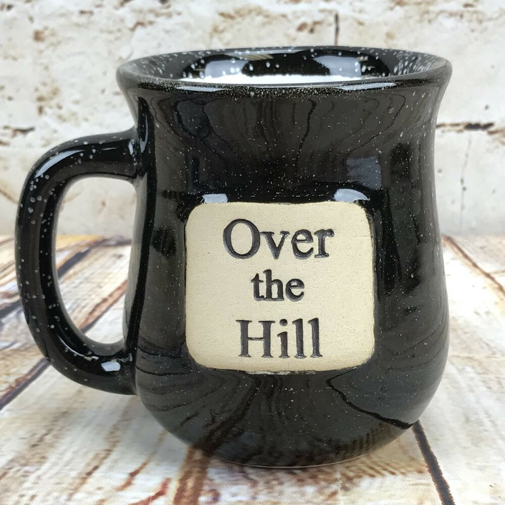 Coffee Cup Tea Mug Over the Hill Word Birthday Gift Muddy