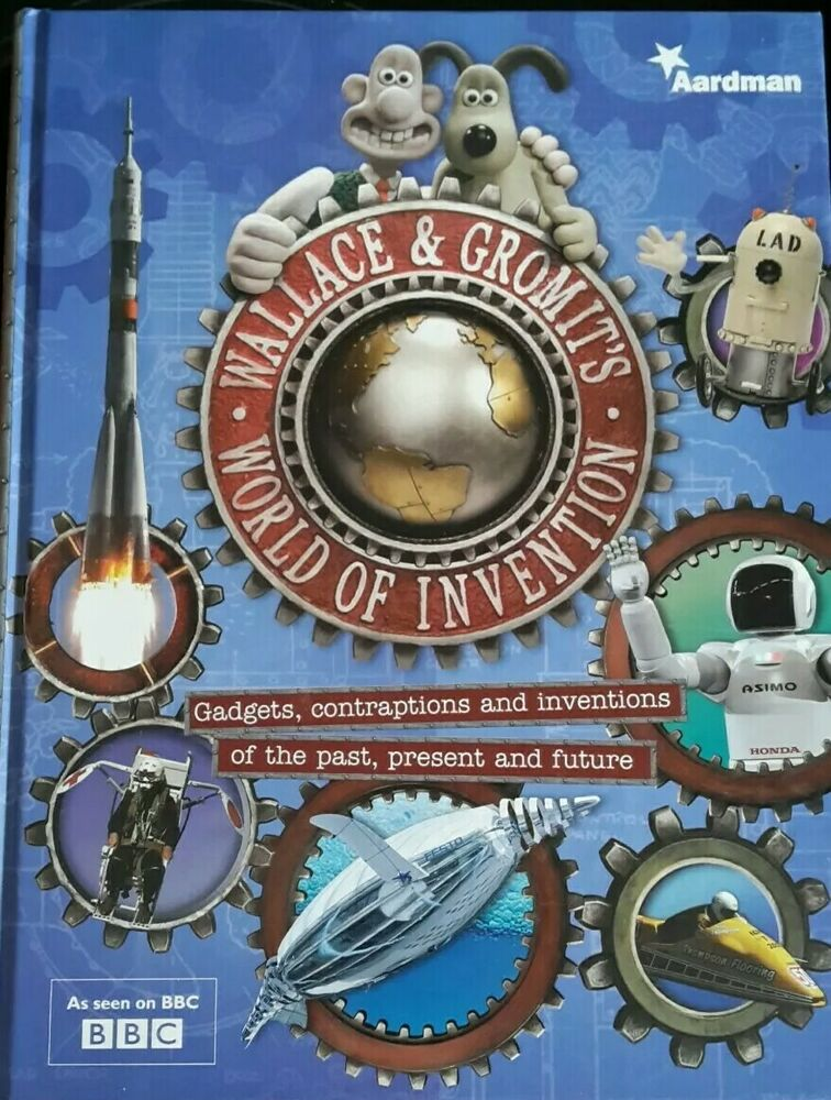 BBC Wallace and Gromit's World of Invention Hardback Book By