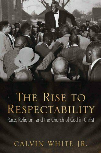The Rise to Respectability Race, Religion, and the Church of