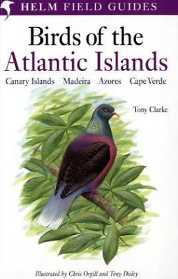A Field Guide to the Birds of the Atlantic Islands: Canary