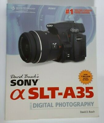 Sony Alpha SLT-A35 Guide to Digital Photography by David