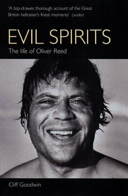 Evil Spirits: The Life of Oliver Reed, Goodwin, Cliff, Used;