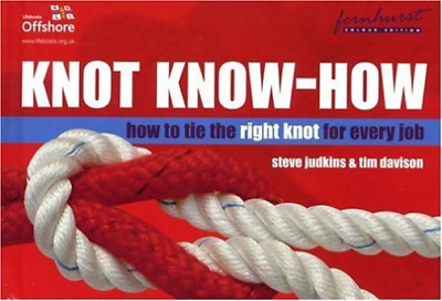 Knot Know-how: A New Approach to Mastering Knots and Splices