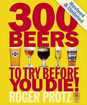 300 Beers to Try Before You Die!, Roger Protz, Very Good