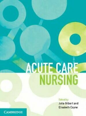 Acute Care Nursing by Julia Gilbert