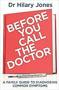 Before You Call The Doctor: A Family Guide to Diagnosing