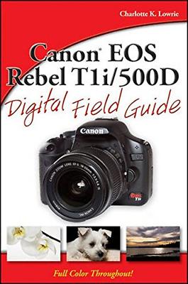 Canon EOS Rebel T1i/500D Digital Field Guide, Lowrie,