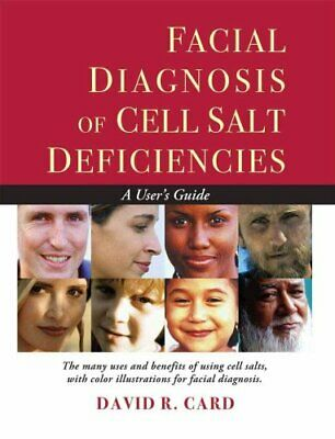 Facial Diagnosis of Cell Salt Deficiencies A User's Guide