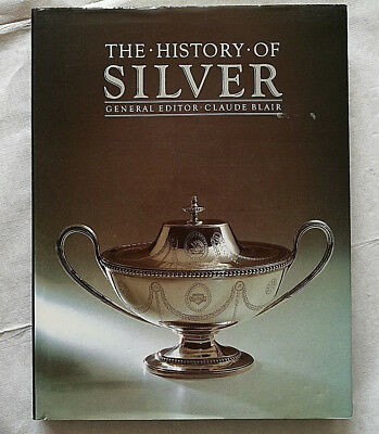 GREAT BOOK THE HISTORY SILVER BY CLAUDE BLAIR ILLUSTRATED