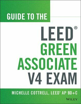Guide to the LEED Green Associate V4 Exam by Michelle