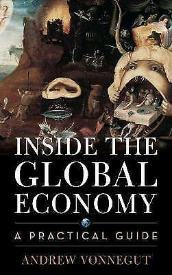 Inside the Global Economy: A Practical Guide by Andrew
