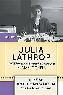Julia Lathrop: Social Service and Progressive Government by