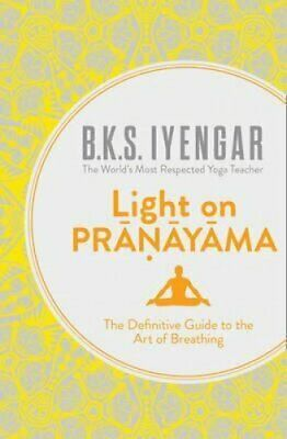 Light on Pranayama The Definitive Guide to the Art of
