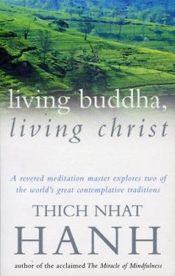 Living Buddha, Living Christ, Thich Nhat Hanh, Good