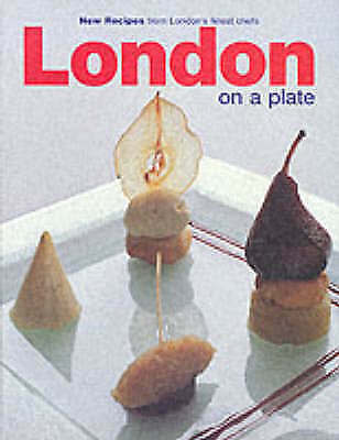 London on a Plate (New Recipes from London's Finest Chefs),,