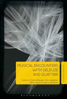 Musical Encounters with Deleuze and Guattari by Pirkko