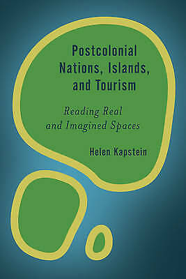 Postcolonial Nations, Islands, and Tourism: Reading Real and