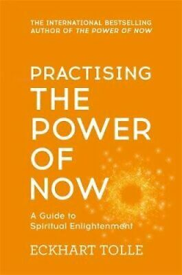 Practising The Power Of Now Meditations, Exercises and Core