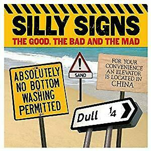 Silly Signs: The Good, the Bad and the Mad (Humour),