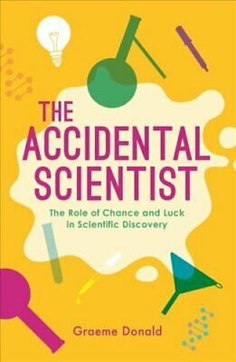 The Accidental Scientist The Role of Chance and Luck in